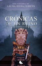 Crónicas de un reino: amor, guerra y traiciones by rifelaura