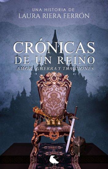 Crónicas de un reino: amor, guerra y traiciones