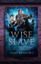 The Wise Slave by WiseSlaves