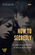 HOW TO SECRETLY [trad Esp] by MARKGUNPERU01