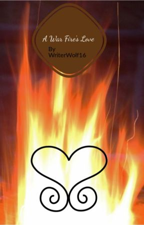 A War Fire's Love - The Story of Aries by WriterWolf16