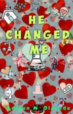 He Changed Me by Omo_Adigun