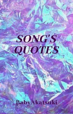 SONG'S QUOTES by BabyAkatsuki