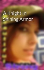 A Knight In Shining Armor by elagordon52