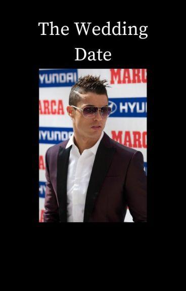 The Wedding Date [Cristiano Ronaldo]