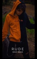 Rude {Colby Brock} by siredtocolby