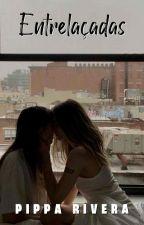 Entrelaçadas by PipaRivera88