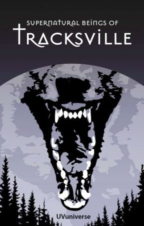 Supernatural Beings of Tracksvillle by uvuniverse