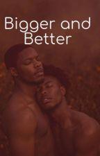 Bigger and better by BasicGirlTori
