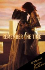 Remember The Time (A Michael Jackson Fanfiction) by angel58Jksn