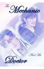 The mechanic and his doctor [BaiYu - ZhuYiLong Fanfiction] by TakTonghum