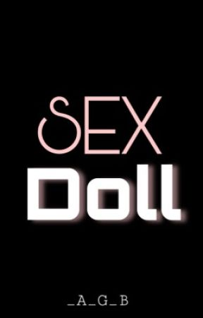 Sex Doll [COMPLETED] by _A_G_B