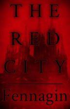 The Red City by Fennagin