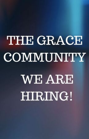 GRACE COMMUNITY: Hiring by TheGraceTeam