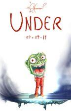 UNDER by EchoCrackertol1014