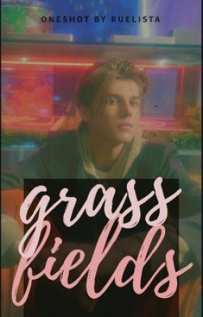 grass fields [A RUEL ONESHOT] by ruelist