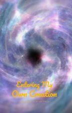 Entering My Own Creation. Sneak Peak #2. by Visual6245
