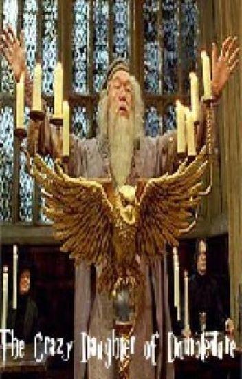 The Crazy Daughter of Albus Dumbledore