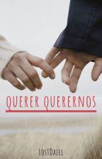 Querer Querernos by LostDaiel