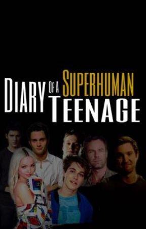 Teenage Superhuman Series Diary  (SPOILERS)  by Iskipp_U