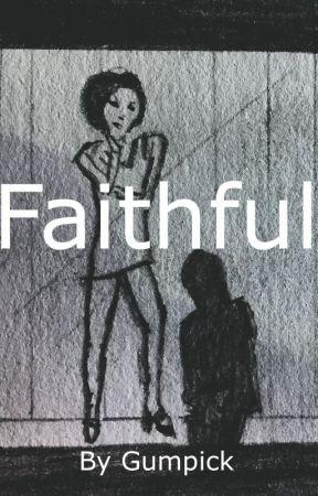 Faithful by Gumpick