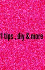 Girl tips , DIY & more !!! by oxogiselle