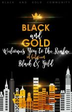 BLACK AND GOLD COMMUNITY by BlackandGold235