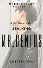 Stalking Mr. Genius [MarkGun Fanfic] by BabiiMagi