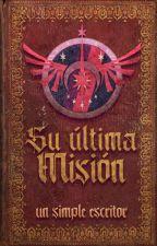 Su última Misión (MLP, Fanfic) by UnSimpleEscritor01