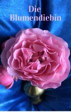 Die Blumendiebin by ElysaDreamover