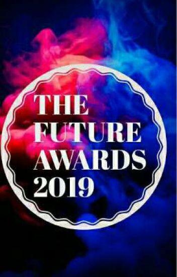 THE FUTURE AWARDS 2019