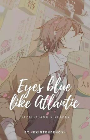 eyes blue like the atlantic.|dazai osamu by -existendency-
