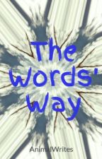 The Words' Way by AnimalWrites