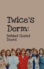 Twice's Dorm: Behind Closed Doors by Jorky420