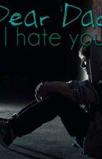 """""""I hate you, dad""""  by xXDestinedWarriorXx"""