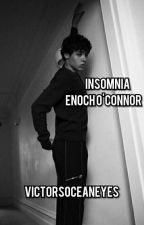 Insomnia 》Enoch O'Connor《  by s_sstutteringb_bill