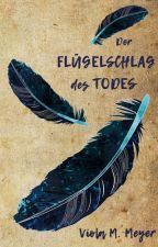 Der Flügelschlag des Todes by ViolaMMeyer