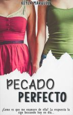 Pecado Perfecto© [ChicaxChica] by Keyla-usagi