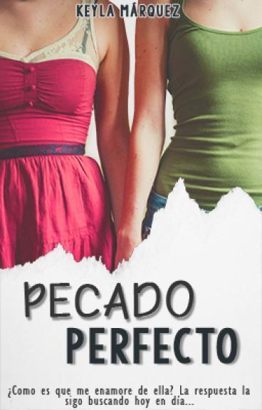Pecado Perfecto© [ChicaxChica]