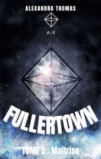 FULLERTOWN - Tome 2     [EN COURS] by alex_thms