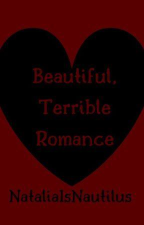 Terrible Beautiful Romance by NataliaIsNautilus