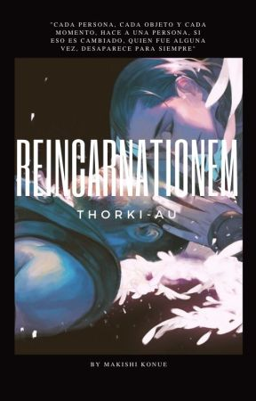 Reincarnationem - Thorki-AU by makishi_konue