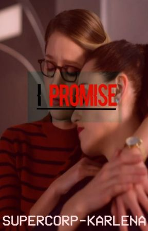 I Promise [SUPERCORP] by Supercorp-Karlena
