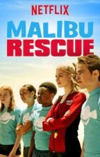 Rescue Me {A Malibu Rescue Fanfiction} by ohmycookies-