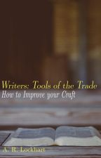 Writers: Tools of the Trade by ARLockhart