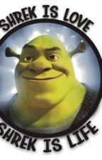 Shrek is love, Shrek is life. by charlotteizme