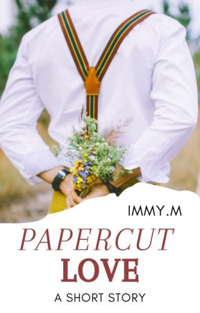 PAPER CUT LOVE (SHORT STORY) by Suzanne1123