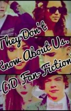 They don't know about us. (1D Fan-fiction) by shakiraluvs1d