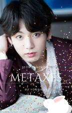 """""""°Metaxes°"""" j.jk by YoonaLY0"""