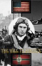 The Will to Survive: A Story of WW2 by nichole_bunch